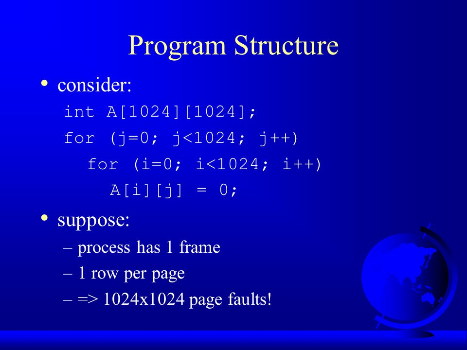 Program Structure consider: suppose: int A[1024][1024];